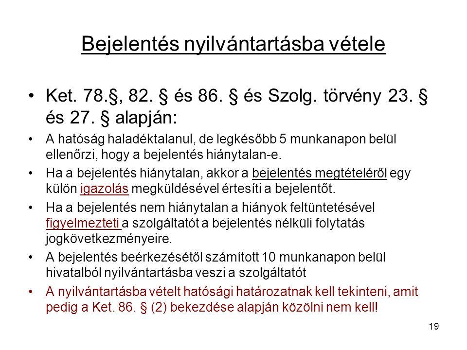 Bejelentés nyilvántartásba vétele Ket.78.§, 82. § és 86.