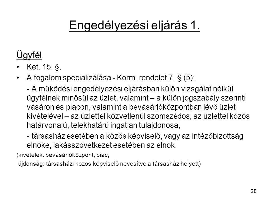 Engedélyezési eljárás 1.Ügyfél Ket. 15. §, A fogalom specializálása - Korm.