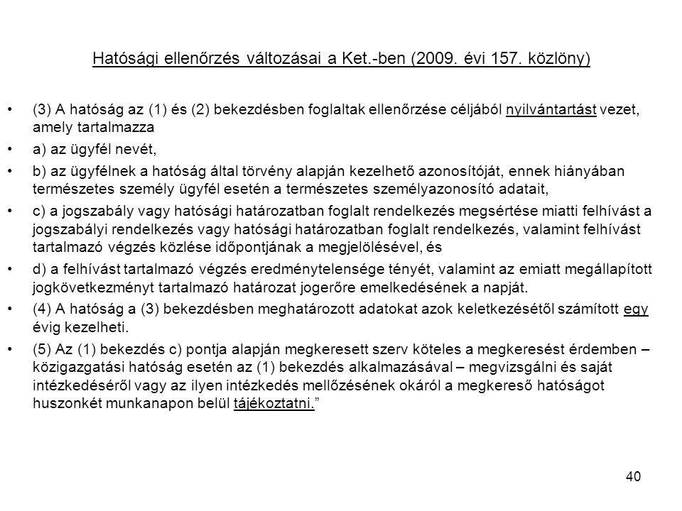 Hatósági ellenőrzés változásai a Ket.-ben (2009.évi 157.