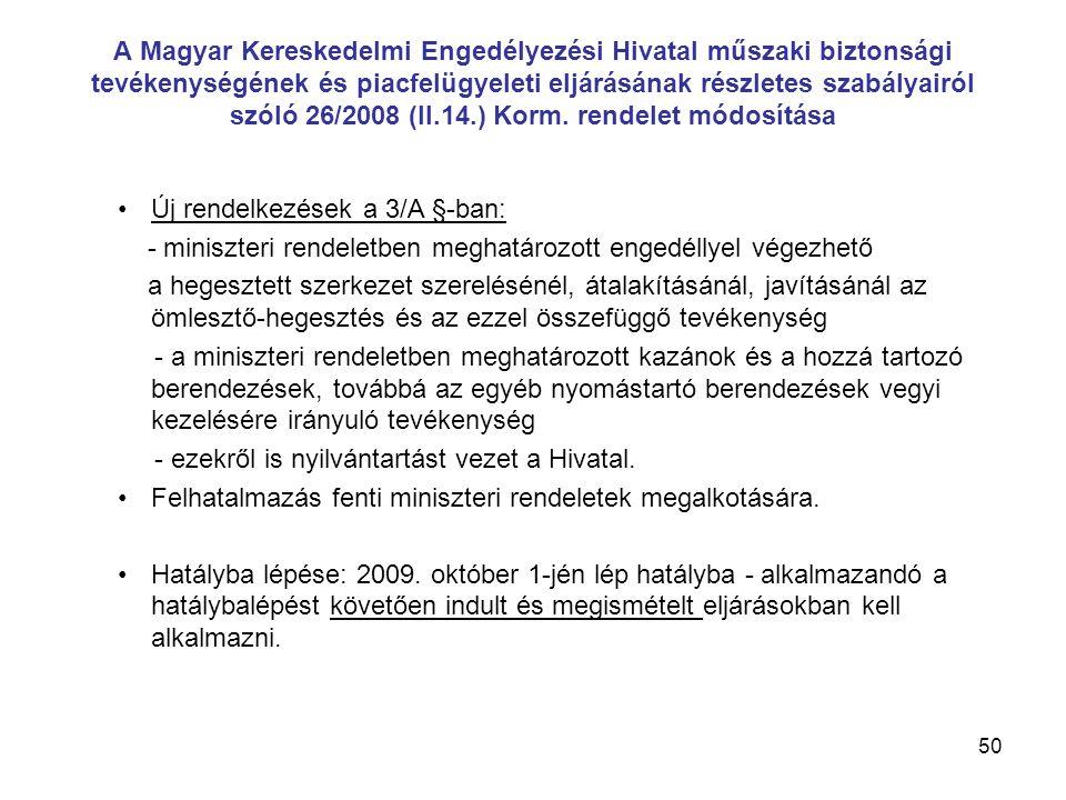 A Magyar Kereskedelmi Engedélyezési Hivatal műszaki biztonsági tevékenységének és piacfelügyeleti eljárásának részletes szabályairól szóló 26/2008 (II.14.) Korm.