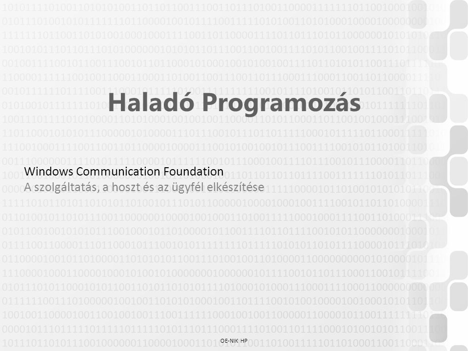 OE-NIK HP Haladó Programozás Windows Communication Foundation A szolgáltatás, a hoszt és az ügyfél elkészítése