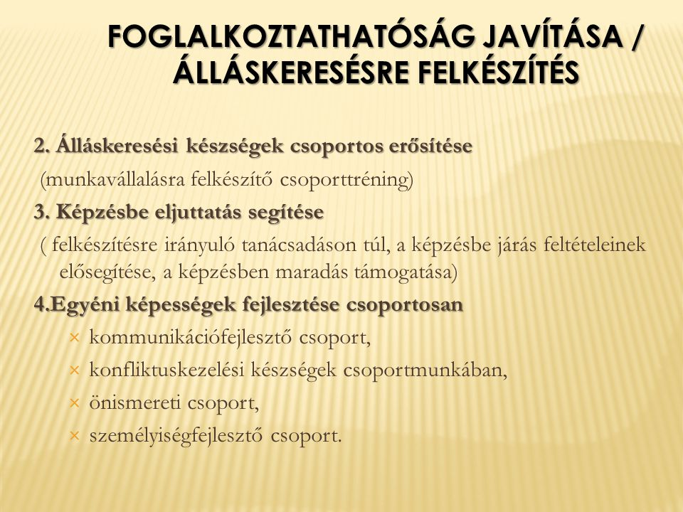 FOGLALKOZTATHATÓSÁG JAVÍTÁSA / ÁLLÁSKERESÉSRE FELKÉSZÍTÉS 2.