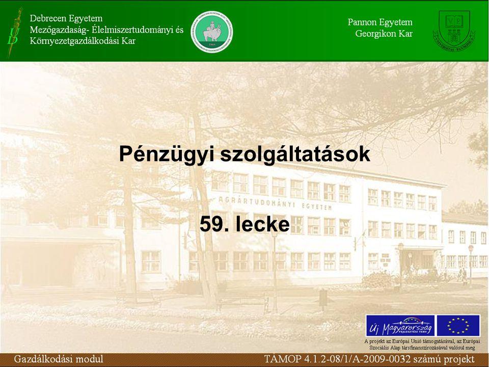 Pénzügyi szolgáltatások 59. lecke