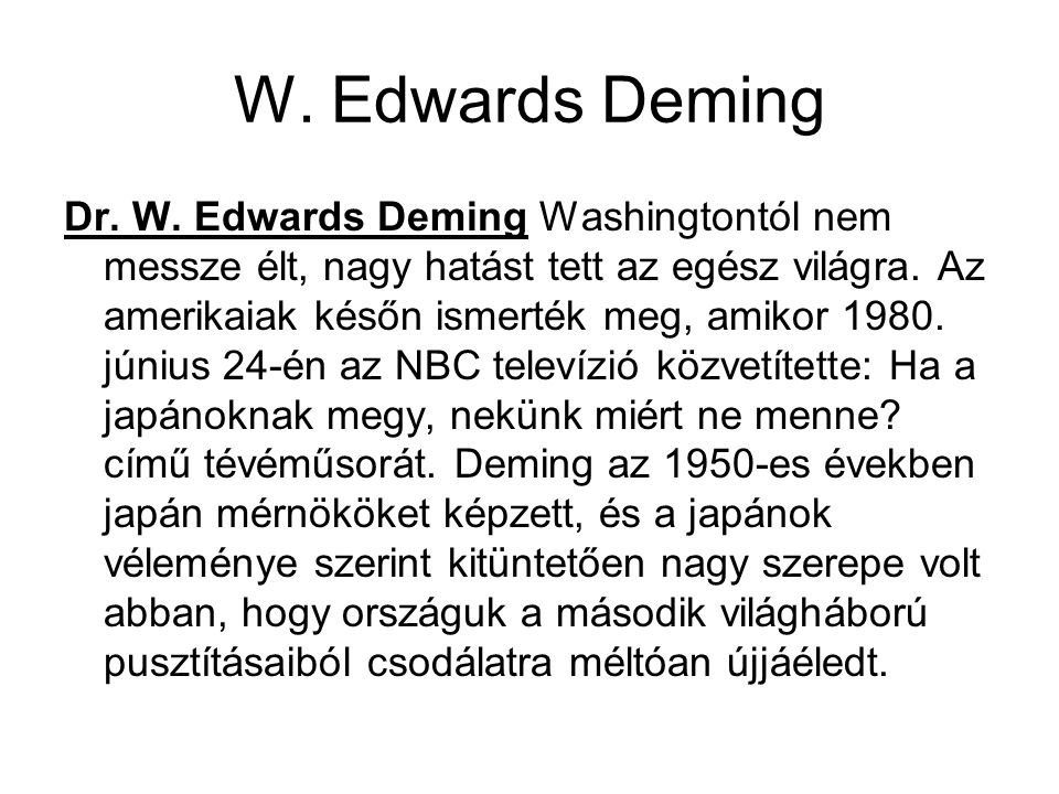 W.Edwards Deming Deming statisztikai módszerekkel dolgozott.