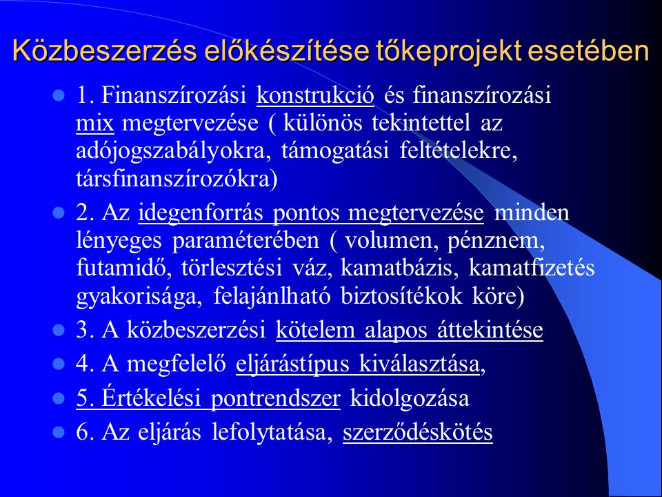 Közbeszerzés előkészítése tőkeprojekt esetében 1. Finanszírozási konstrukció és finanszírozási mix megtervezése ( különös tekintettel az adójogszabály