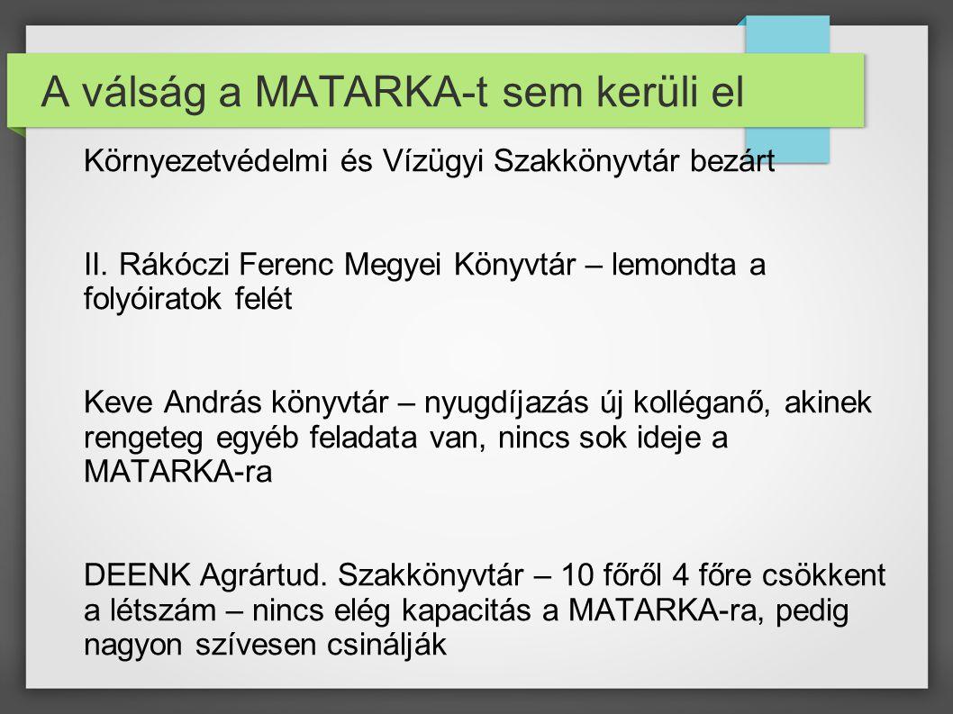 A válság a MATARKA-t sem kerüli el Környezetvédelmi és Vízügyi Szakkönyvtár bezárt II.