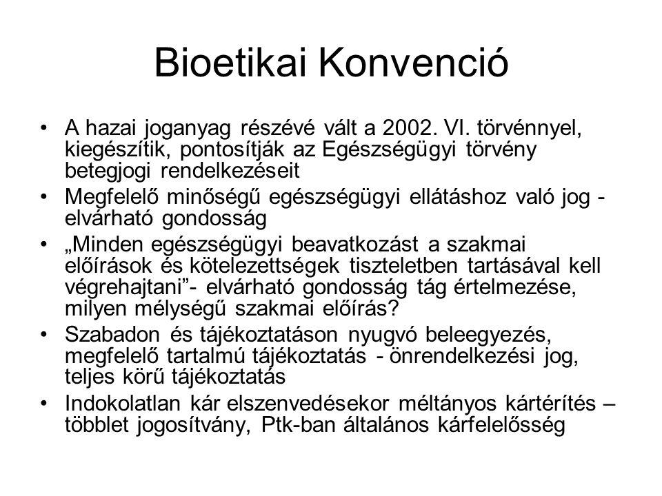 Bioetikai Konvenció A hazai joganyag részévé vált a 2002.