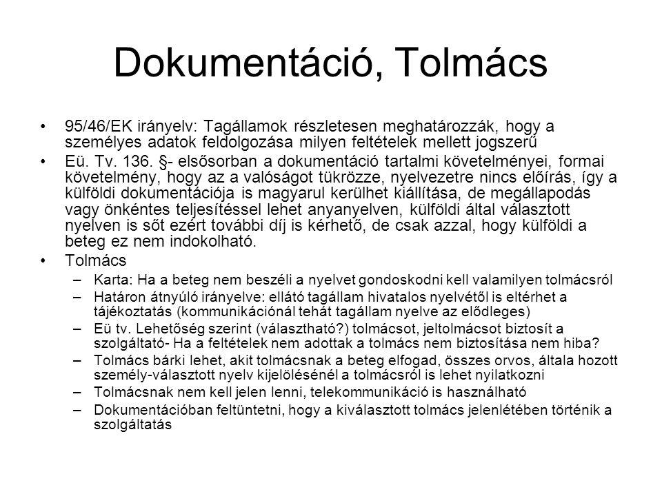 Dokumentáció, Tolmács 95/46/EK irányelv: Tagállamok részletesen meghatározzák, hogy a személyes adatok feldolgozása milyen feltételek mellett jogszerű Eü.