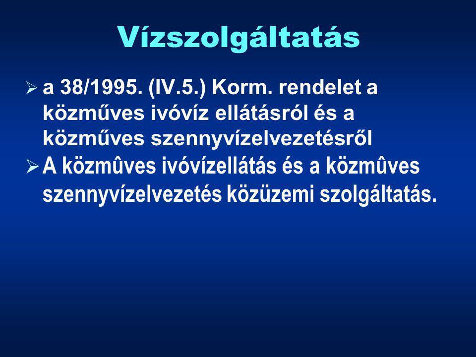 Vízszolgáltatás  a 38/1995. (IV.5.) Korm.