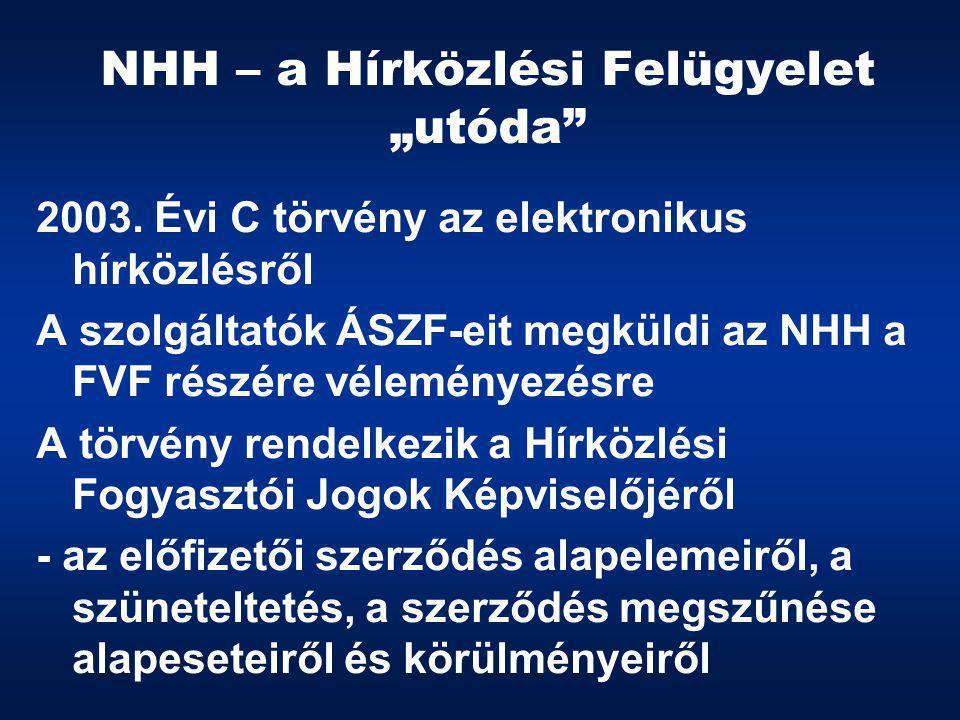 """NHH – a Hírközlési Felügyelet """"utóda 2003."""