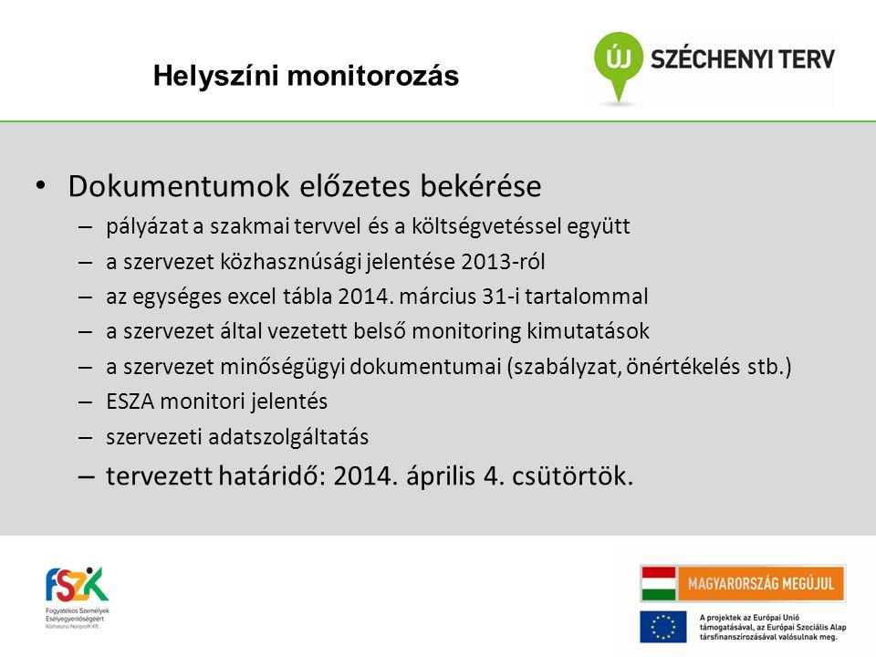 Dokumentumok előzetes bekérése – pályázat a szakmai tervvel és a költségvetéssel együtt – a szervezet közhasznúsági jelentése 2013-ról – az egységes excel tábla 2014.