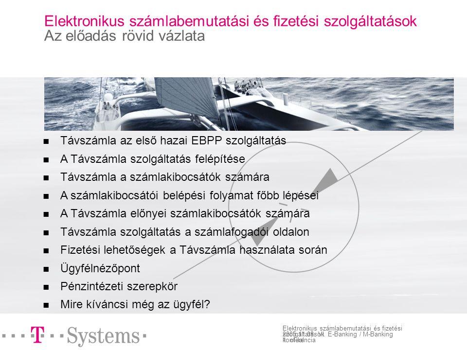 1. oldal Elektronikus számlabemutatási és fizetési szolgáltatások 2005.11.08.
