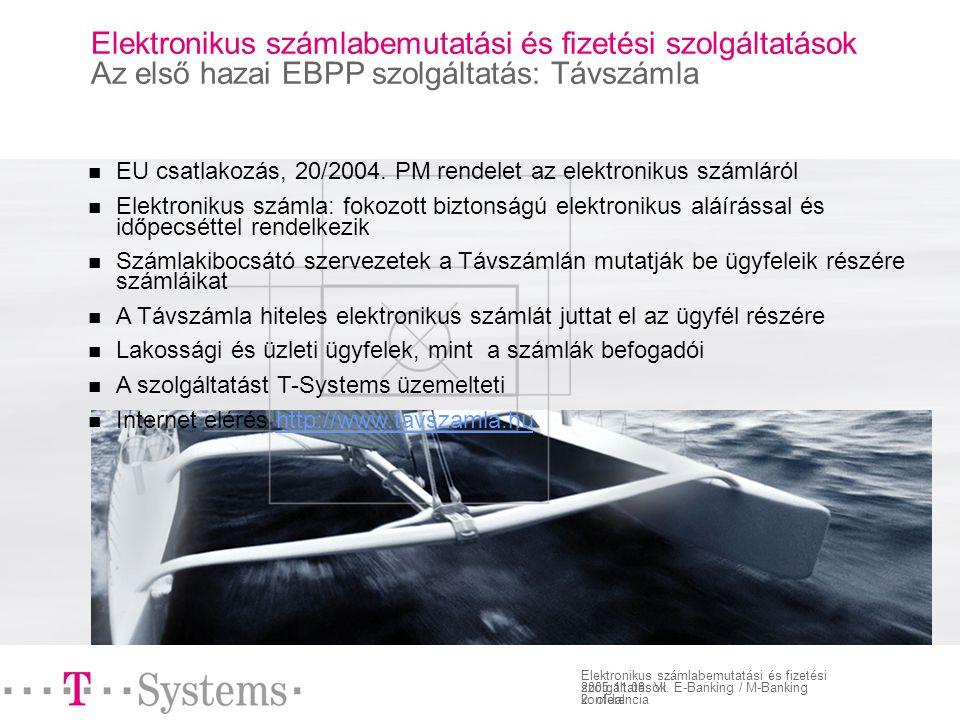 2. oldal Elektronikus számlabemutatási és fizetési szolgáltatások 2005.11.08.