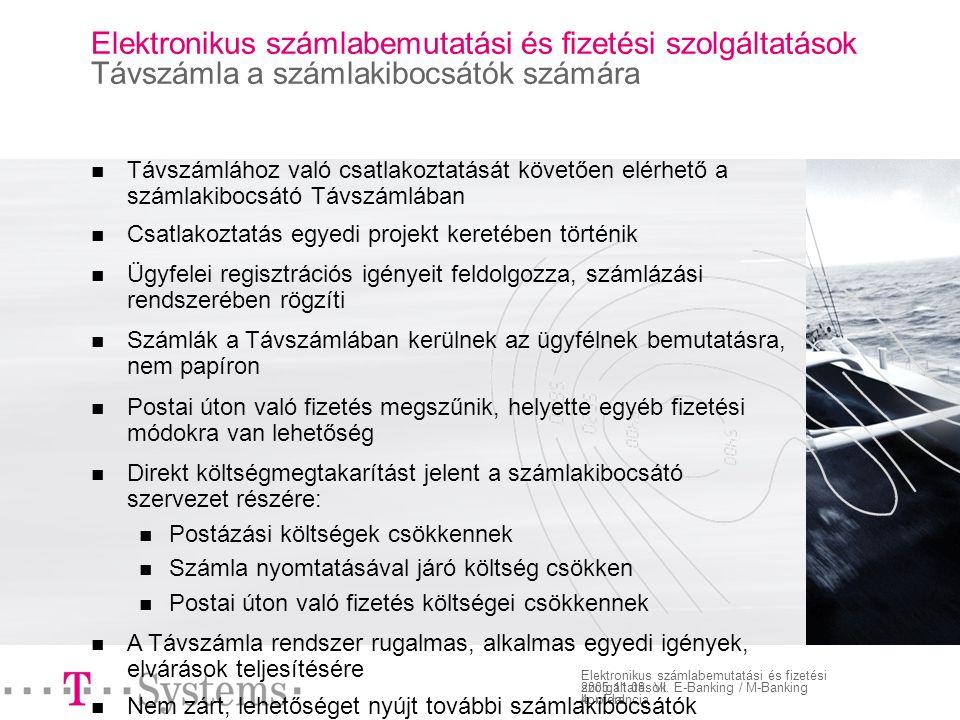 4. oldal Elektronikus számlabemutatási és fizetési szolgáltatások 2005.11.08.