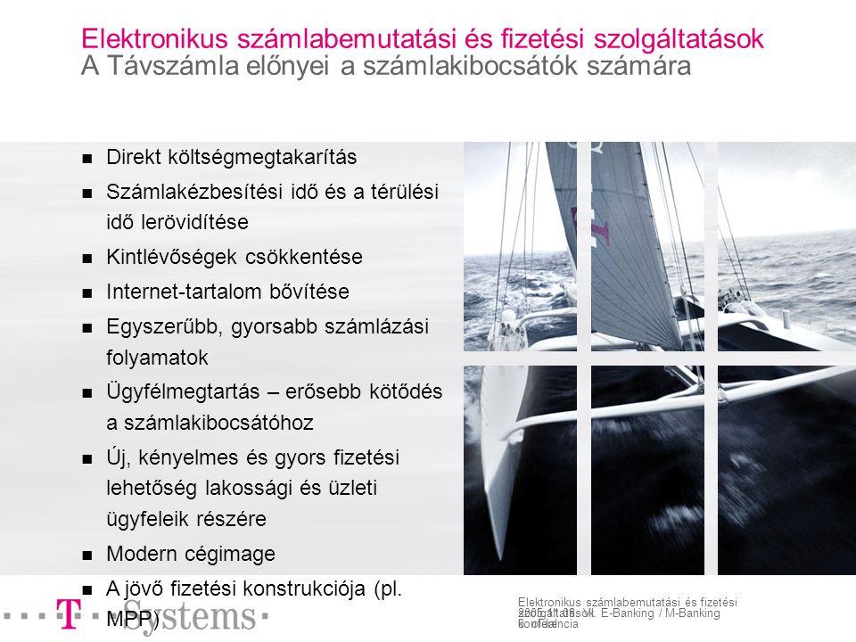 6. oldal Elektronikus számlabemutatási és fizetési szolgáltatások 2005.11.08.