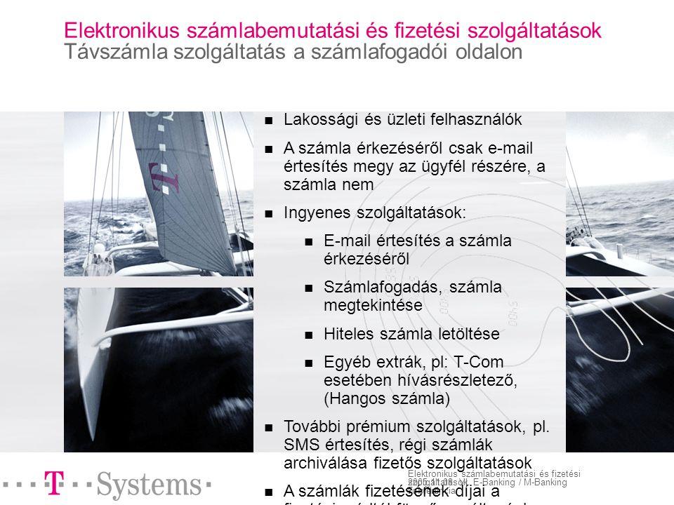 8.oldal Elektronikus számlabemutatási és fizetési szolgáltatások 2005.11.08.