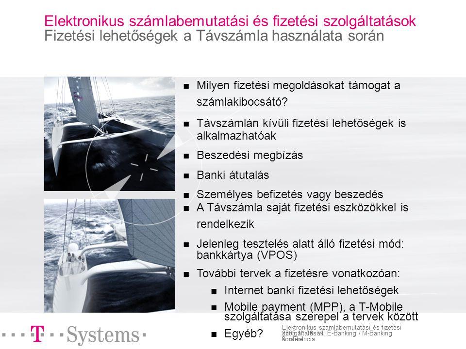 8. oldal Elektronikus számlabemutatási és fizetési szolgáltatások 2005.11.08.
