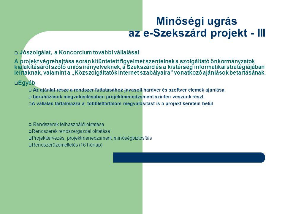 Minőségi ugrás az e-Szekszárd projekt - III  Jószolgálat, a Koncorcium további vállalásai A projekt végrehajtása során kitüntetett figyelmet szenteln
