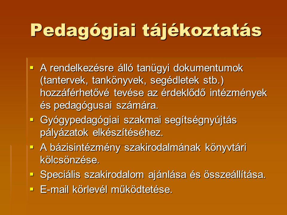 Pedagógiai tájékoztatás  A rendelkezésre álló tanügyi dokumentumok (tantervek, tankönyvek, segédletek stb.) hozzáférhetővé tevése az érdeklődő intézmények és pedagógusai számára.