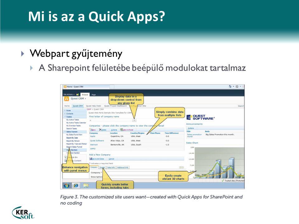 Mi is az a Quick Apps?  Webpart gyűjtemény  A Sharepoint felületébe beépülő modulokat tartalmaz
