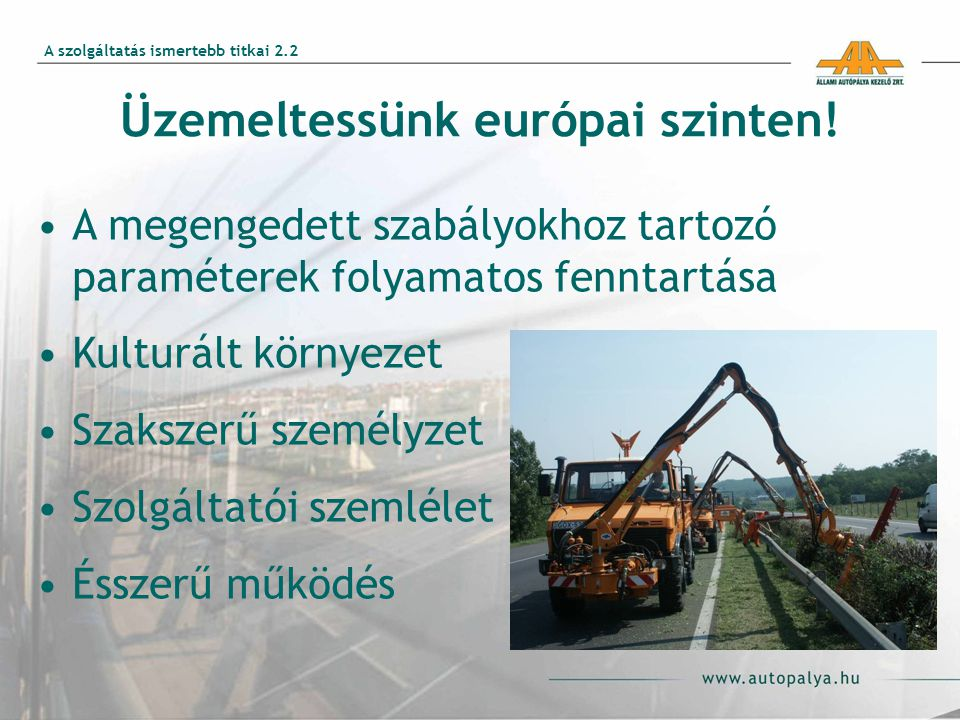 Üzemeltessünk európai szinten.