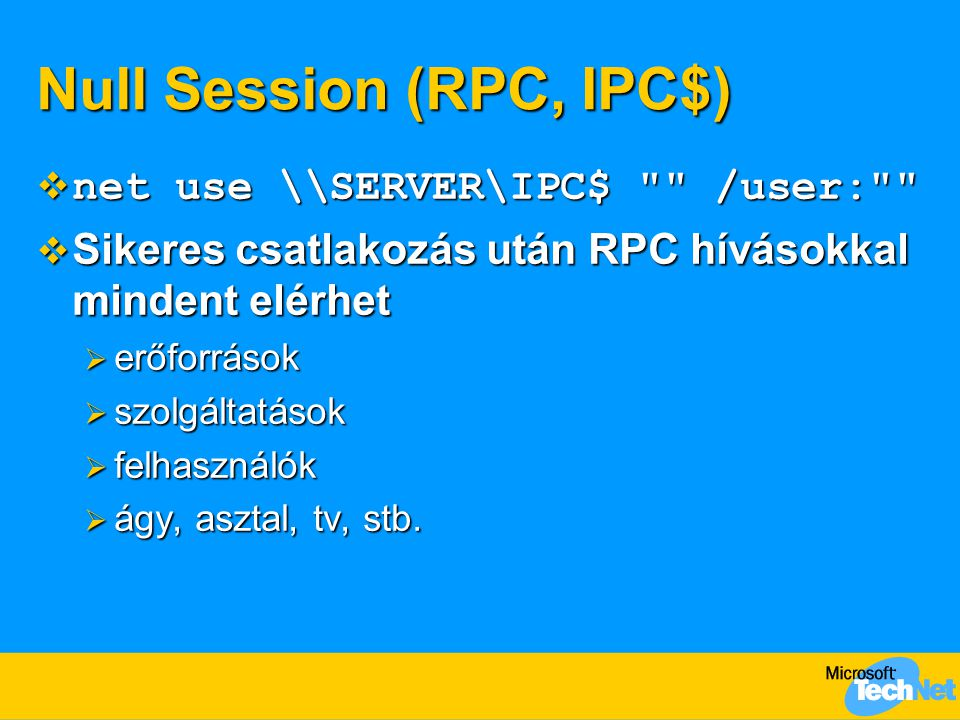 Null Session (RPC, IPC$)  net use \\SERVER\IPC$