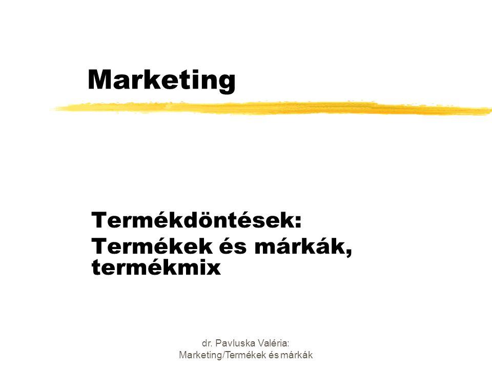 dr. Pavluska Valéria: Marketing/Termékek és márkák Marketing Termékdöntések: Termékek és márkák, termékmix