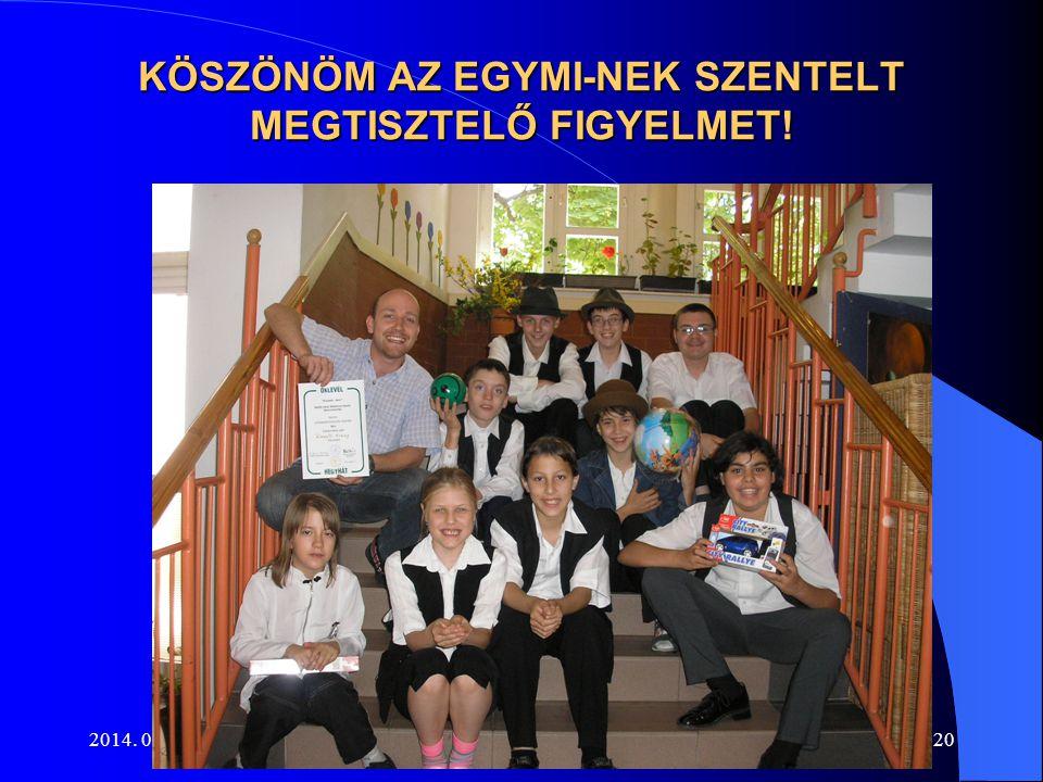 2014. 07. 06.20 KÖSZÖNÖM AZ EGYMI-NEK SZENTELT MEGTISZTELŐ FIGYELMET!