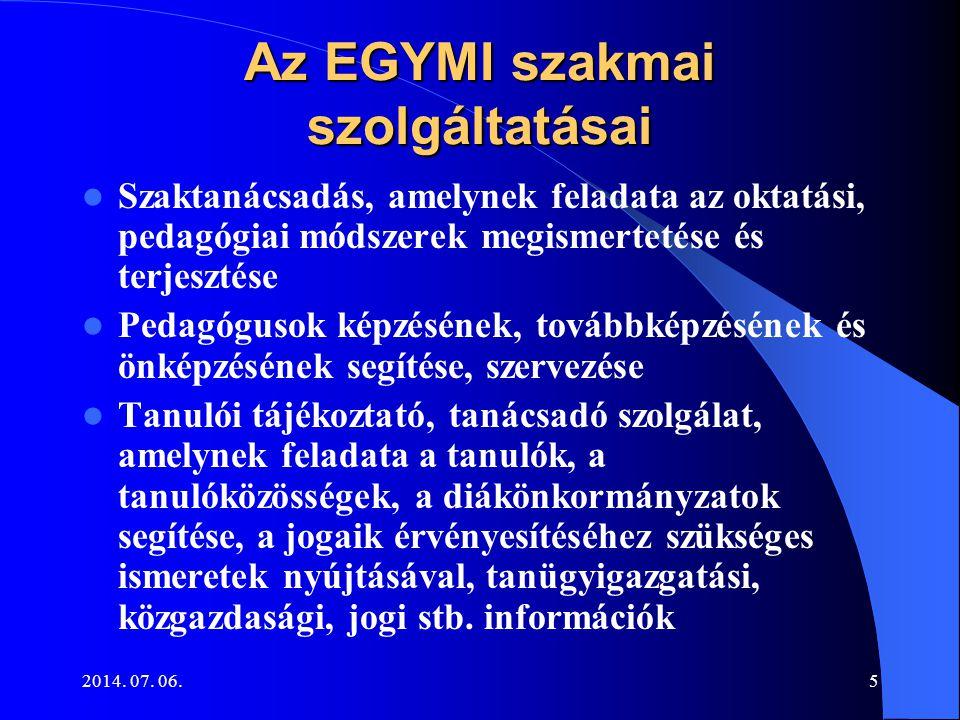 2014. 07. 06.5 Az EGYMI szakmai szolgáltatásai Szaktanácsadás, amelynek feladata az oktatási, pedagógiai módszerek megismertetése és terjesztése Pedag