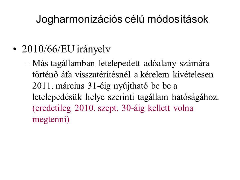 Jogharmonizációs célú módosítások 2010/66/EU irányelv –Más tagállamban letelepedett adóalany számára történő áfa visszatérítésnél a kérelem kivételesen 2011.