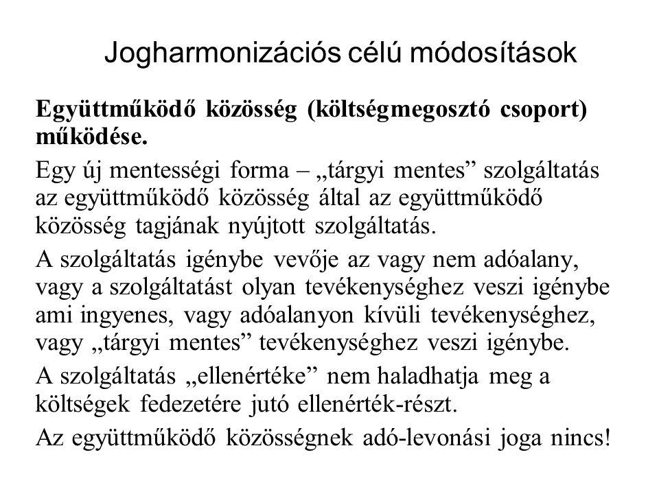 """Jogharmonizációs célú módosítások Együttműködő közösség (költségmegosztó csoport) működése. Egy új mentességi forma – """"tárgyi mentes"""" szolgáltatás az"""