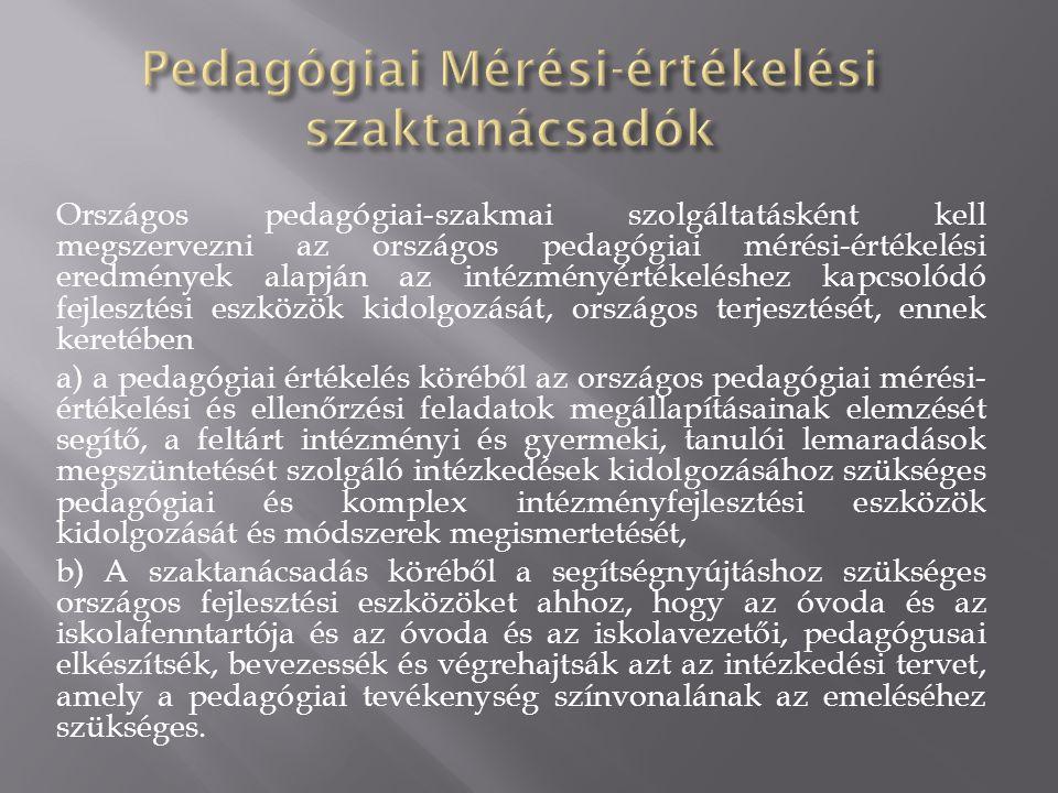Országos pedagógiai-szakmai szolgáltatásként kell megszervezni az országos pedagógiai mérési-értékelési eredmények alapján az intézményértékeléshez ka