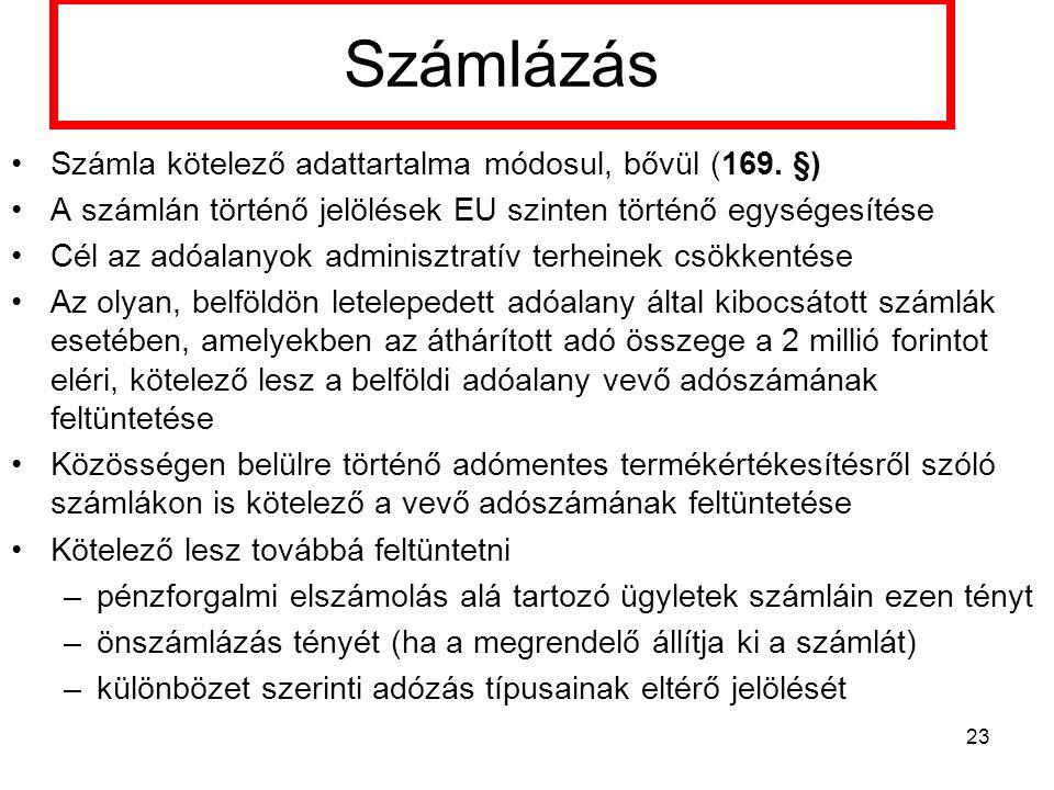 Számlázás Számla kötelező adattartalma módosul, bővül (169.