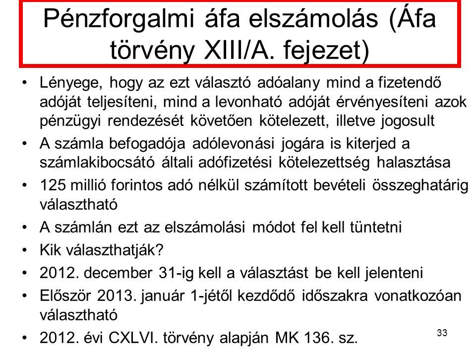 Pénzforgalmi áfa elszámolás (Áfa törvény XIII/A.