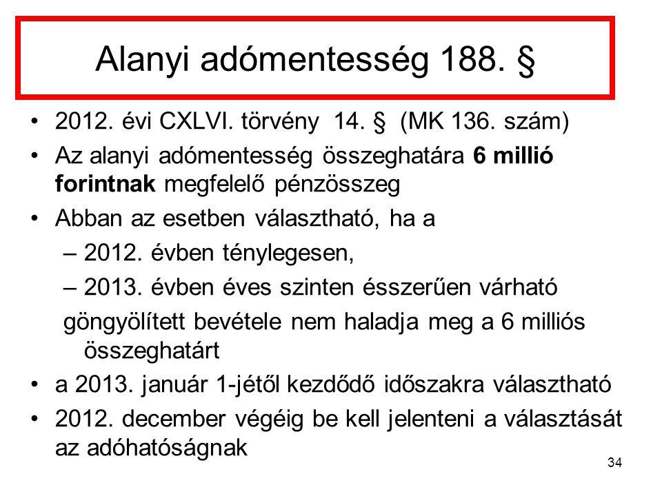 34 Alanyi adómentesség 188.§ 2012. évi CXLVI. törvény 14.