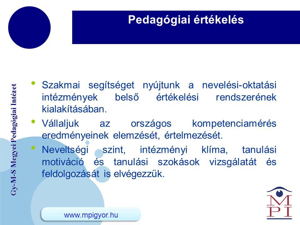 www.company.com Gy-M-S Megyei Pedagógiai Intézet Pedagógiai értékelés Szakmai segítséget nyújtunk a nevelési-oktatási intézmények belső értékelési ren