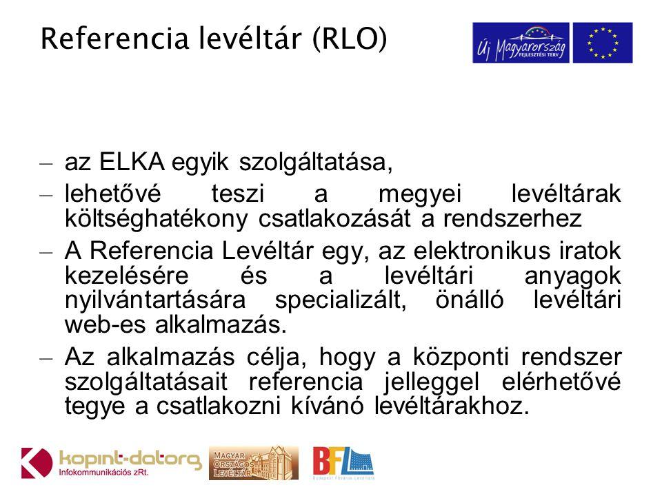 Referencia levéltár (RLO) – az ELKA egyik szolgáltatása, – lehetővé teszi a megyei levéltárak költséghatékony csatlakozását a rendszerhez – A Referencia Levéltár egy, az elektronikus iratok kezelésére és a levéltári anyagok nyilvántartására specializált, önálló levéltári web-es alkalmazás.