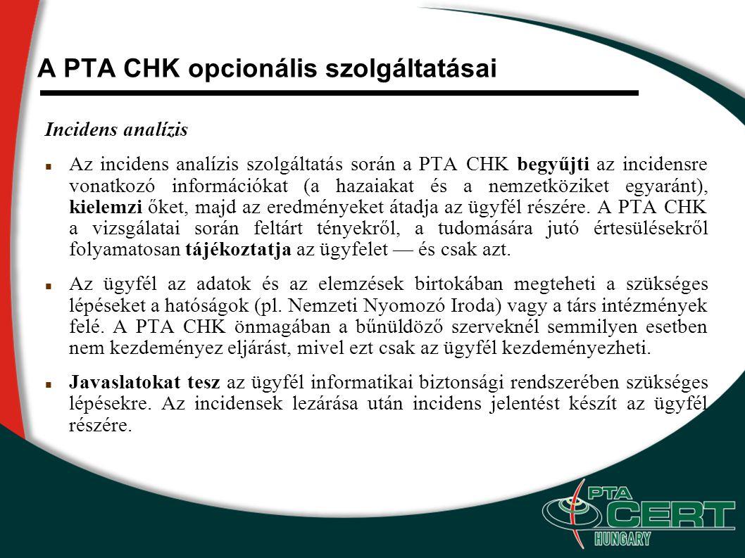A PTA CHK opcionális szolgáltatásai Incidens érzékelés Az incidens kezelés/koordináció szolgáltatás kiegészítéseként opcionálisan választható az ügyfél internet ki/be járataihoz kapcsolható érzékelő eszköz (pl.