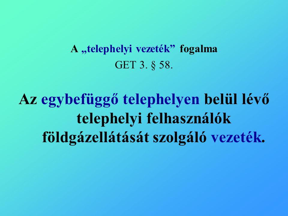 """A """"telephelyi vezeték fogalma GET 3. § 58."""