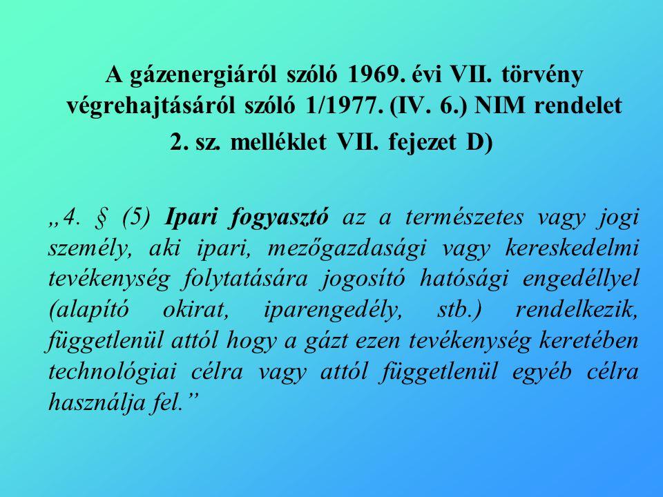 A gázenergiáról szóló 1969. évi VII. törvény végrehajtásáról szóló 1/1977.