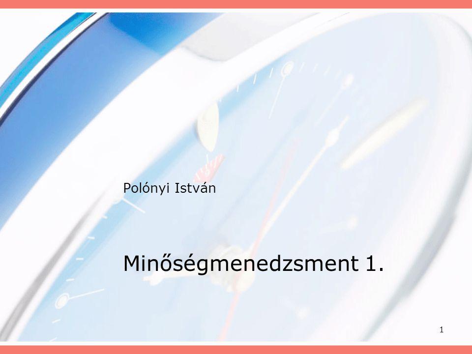 1 Polónyi István Minőségmenedzsment 1.