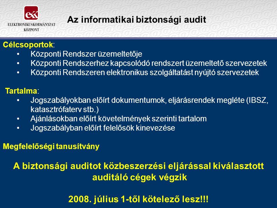 Célcsoportok: Központi Rendszer üzemeltetője Központi Rendszerhez kapcsolódó rendszert üzemeltető szervezetek Központi Rendszeren elektronikus szolgál