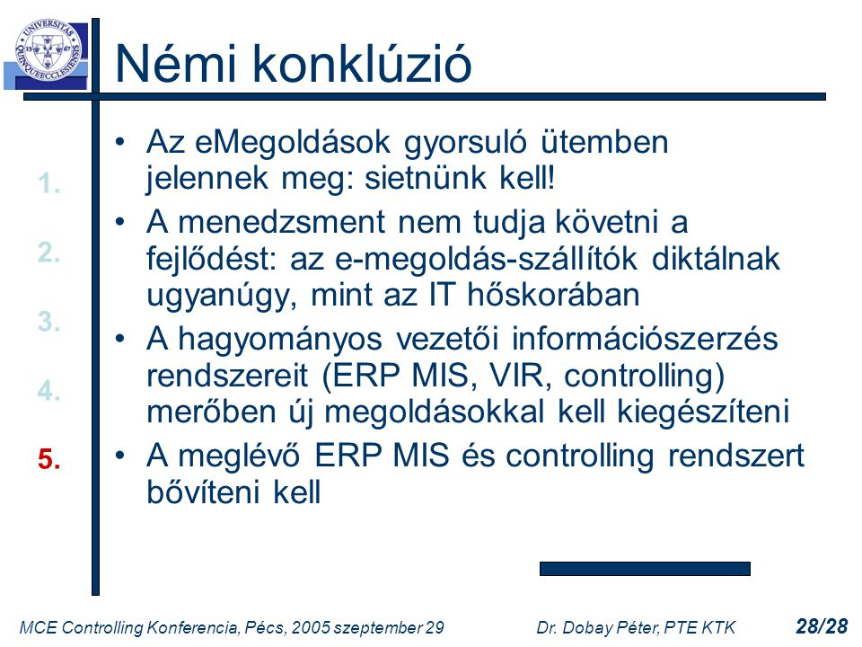 MCE Controlling Konferencia, Pécs, 2005 szeptember 29Dr.
