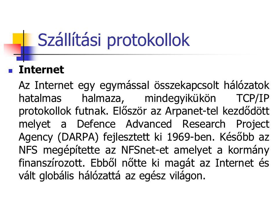 Szállítási protokollok Internet Az Internet egy egymással összekapcsolt hálózatok hatalmas halmaza, mindegyikükön TCP/IP protokollok futnak. Először a