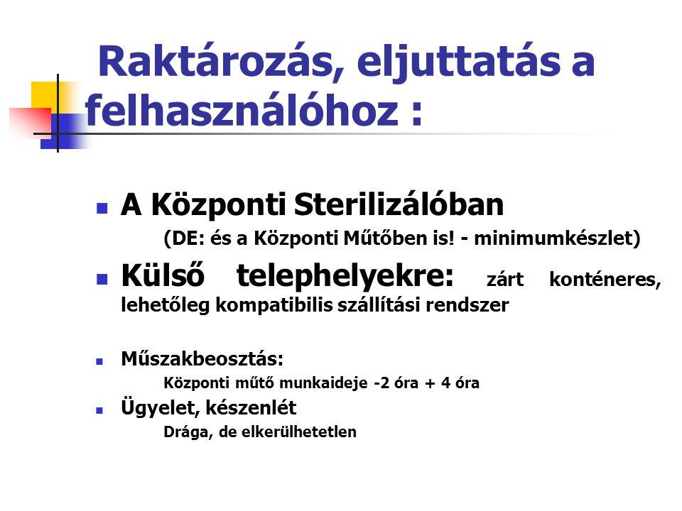 Raktározás, eljuttatás a felhasználóhoz : A Központi Sterilizálóban (DE: és a Központi Műtőben is.