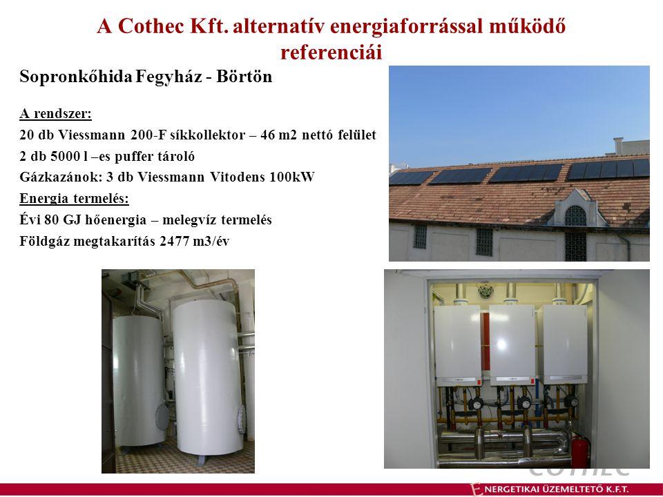 A Cothec Kft. alternatív energiaforrással működő referenciái Sopronkőhida Fegyház - Börtön A rendszer: 20 db Viessmann 200-F síkkollektor – 46 m2 nett