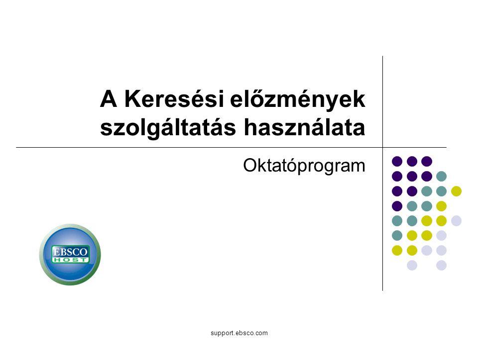 Üdvözöljük az EBSCOhost Keresési előzmények oktatóprogramjában.