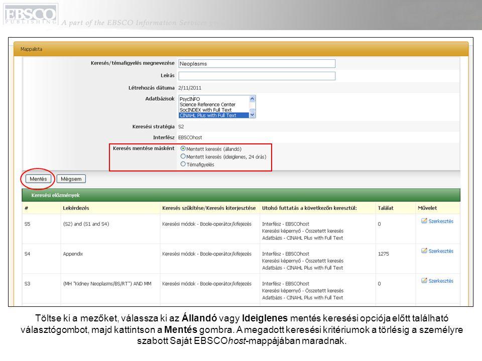 Kereséseit szerkesztheti azok Saját EBSCOhost-mappájába való mentése után is a Mentett keresés szerkesztése hivatkozásra kattintva.