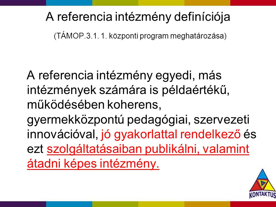 A referencia intézmény definíciója (TÁMOP.3.1. 1.