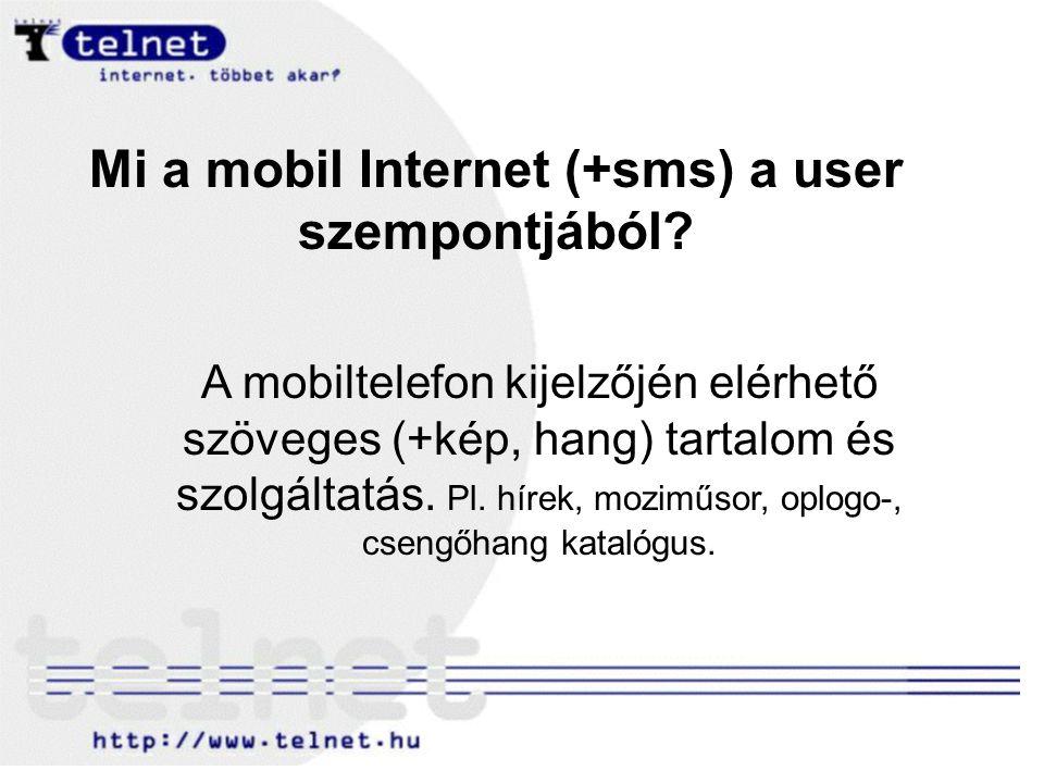 Mi a mobil Internet (+sms) a user szempontjából.